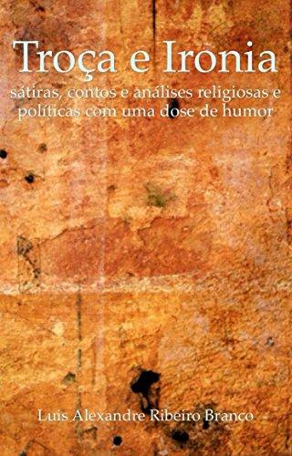 Troça e Ironia (Portuguese Edition)