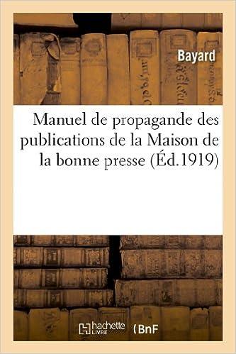 Télécharger en ligne Manuel de propagande des publications de la Maison de la bonne presse pdf epub