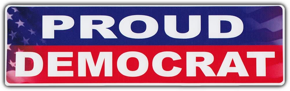 Bumper Sticker Proud Democrat Liberal Anti Republican Conservative