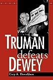 img - for Truman Defeats Dewey book / textbook / text book