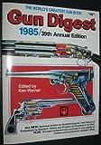 Gun Digest, 1985, Ken Warner, 0910676755