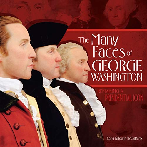 George Icon (The Many Faces of George Washington: Remaking a Presidential Icon (Exceptional Social Studies Titles for Intermediate Grades))