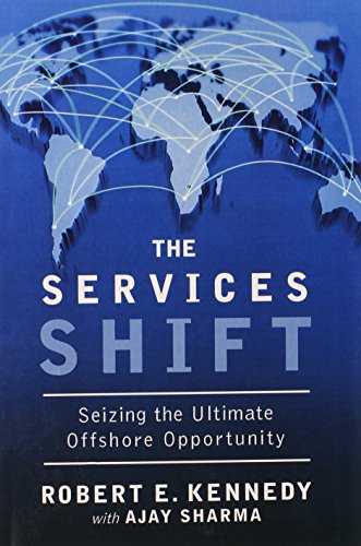 The Services Shift: Seizing the Ultimate Offshore Opportunity (paperback) (Services Shift)