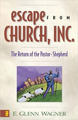 Escape from Church, Inc. by E. Glenn Wagner (2001-10-01)