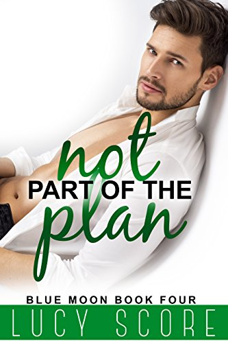 Not Part of the Plan: A Small Town Love Story (Blue Moon Book 4) (Best Dance Moves Ever)