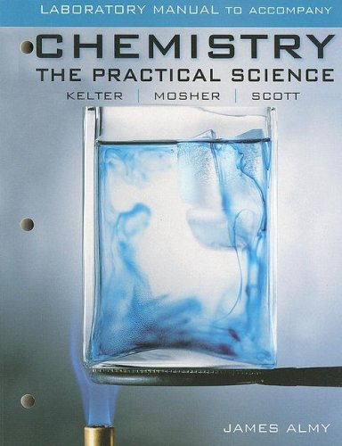 Lab Manual for Kelter/Mosher/Scott's Chemistry: The Practical Science