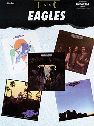 Classic Eagles (Authentic Guitar-Tab Editions)
