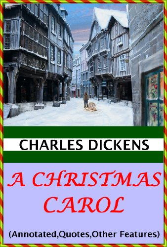A Christmas Carol - Classis Version (Annotated, Quotes, Author's Biography, Other Features) -