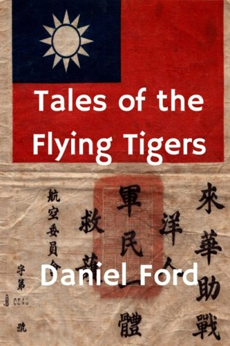Tales of the Flying Tigers: Five Books about the American Volunteer Group, Mercenary Heroes of Burma and ()
