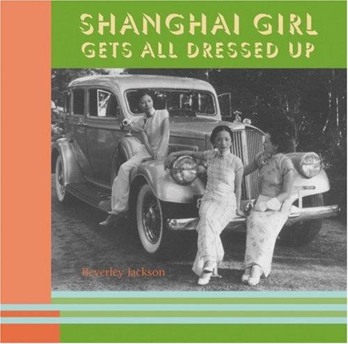 Shanghai Girl Gets All Dressed Up