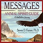 Messages from Your Animal Spirit Guide: A Meditation Journey | Steven Farmer