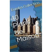40 Plans de Maison (French Edition)