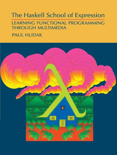 The Haskell School Of Expression  Learning Functional Programming Through Multimedia