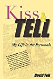 Book cover image for Kiss and Tell: My Life in the Personals