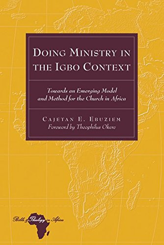 Doing Ministry in the Igbo Context (Bible & Theology in Africa) (Bible and Theology in Africa) (Doing Local Theology)
