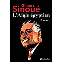 L'aigle égyptien, Nasser (BIOGRAPHIES) (French Edition)