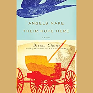 Angels Make Their Hope Here Audiobook