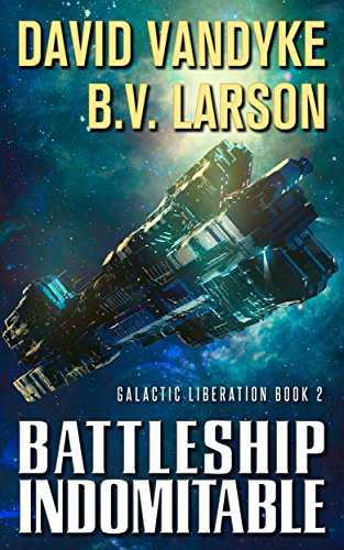 Battleship Indomitable (Galactic Liberation Book 2)