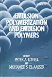 img - for Emulsion Polymerization and Emulsion Polymers book / textbook / text book