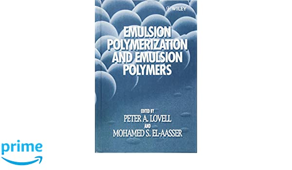 Emulsion polymerization and emulsion polymers peter a lovell emulsion polymerization and emulsion polymers peter a lovell mohamed s el aasser 9780471967460 amazon books fandeluxe Gallery