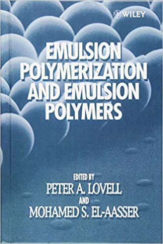 Emulsion polymerization and emulsion polymers peter a lovell emulsion polymerization and emulsion polymers 1st edition fandeluxe Gallery