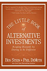 The Little Book of Alternative Investments: Reaping Rewards by Daring to be Different (Little Books. Big Profits 31) Kindle Edition