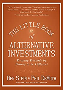 The Little Book of Alternative Investments: Reaping Rewards by Daring to be Different (Little Books. Big Profits 31)