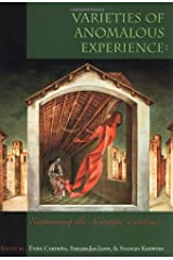 Varieties of Anomalous Experience: Examining the Scientific Evidence Hardcover
