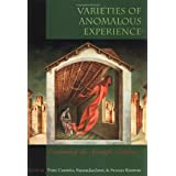 Varieties of Anomalous Experience: Examining the Scientific Evidence