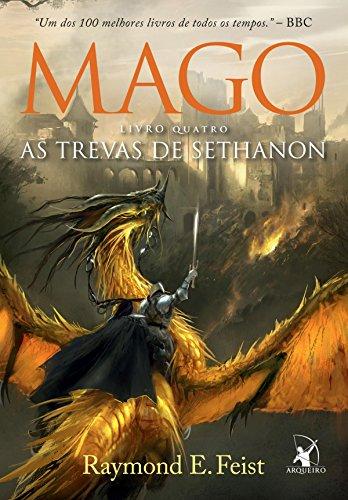 Mago, As Trevas de Sethanon (A Saga do Mago Livro 4)