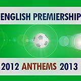 English Premiership Anthems 2012 - 2013