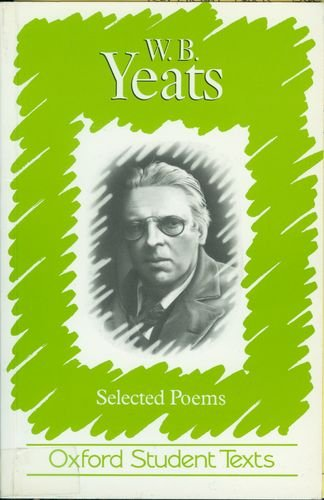 Wb Yeats: Selected Poems (Oxford Student Texts)
