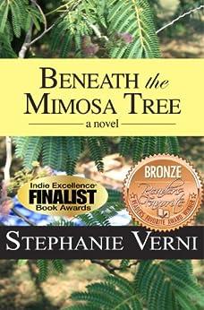 Beneath the Mimosa Tree by [Verni, Stephanie]