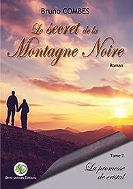 Le secret de la Montagne Noire, tome 2 : La promesse de cristal par Bruno Combes