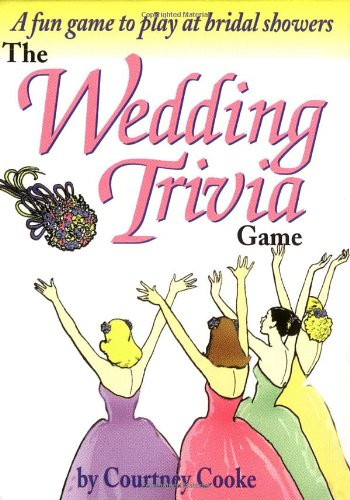 Wedding Trivia : A Fun Game to Play at Bridal Showers PDF