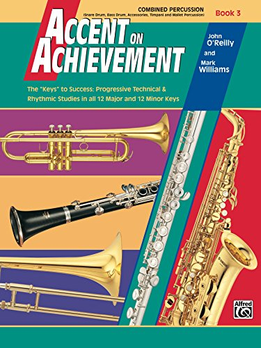 Accent on Achievement: Combined Percussion, Book 3: For Snare Drum, Bass Drum, Accessory Percussion, Timpani and Mallets