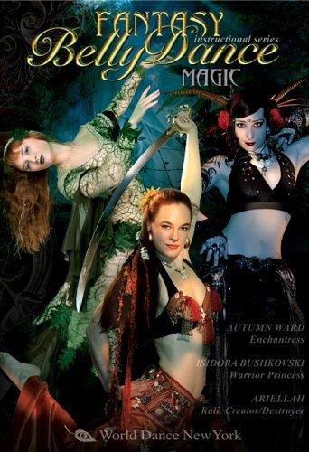 MAGIC! with Ariellah, Autumn Ward, and Isidora Bushkovski - Intermediate-advanced bellydance instruction from the artists of World Dance New York (World Instruction)