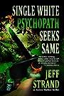 Single White Psychopath Seeks Same (An Andrew Mayhem Thriller Book 2)