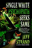 Front cover for the book Single White Psychopath Seeks Same by Jeff Strand
