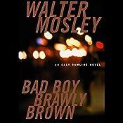 Bad Boy Brawly Brown: An Easy Rawlins Mystery | Walter Mosley
