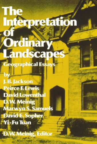 The Interpretation of Ordinary Landscapes: Geographical Essays