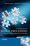 Fundamentals of Signal Processing for Sound andVibration Engineers
