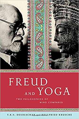 Freud and Yoga: Two Philosophies of Mind Compared: Amazon.es ...