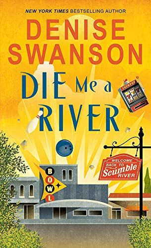 Die Me a River (Welcome Back to Scumble River Book 2) ()