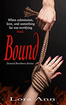 Bound (Strand Brothers Series, book 2) by [Ann, Lora]