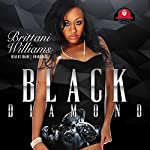 Black Diamond | Brittani Williams,Buck 50 Productions
