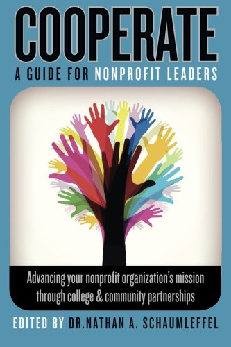 Cooperate - Advancing your nonprofit organization's mission through college & community partnerships: A guide for nonprofit leaders