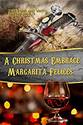 A Christmas Embrace: Collection of  three seasonal stories