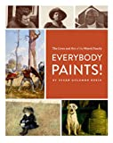 Everybody Paints! The Lives and Art of the Wyeth Family