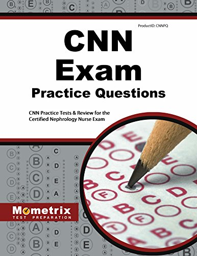CNN Exam Practice Questions: CNN Practice Tests & Review for the Certified Nephrology Nurse Exam